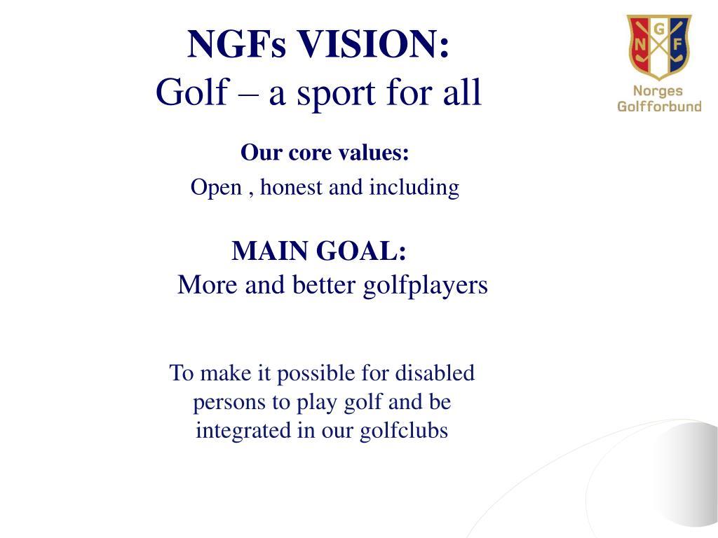NGFs VISION: