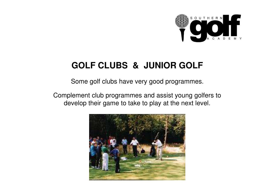 GOLF CLUBS  &  JUNIOR GOLF