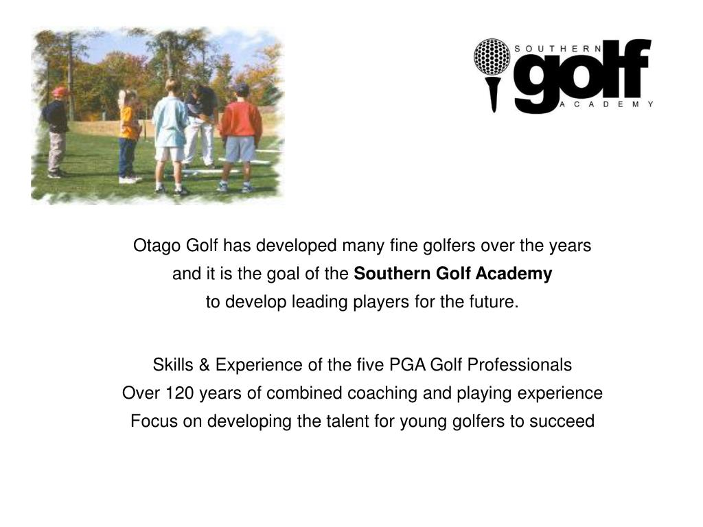 Otago Golf has developed many fine golfers over the years