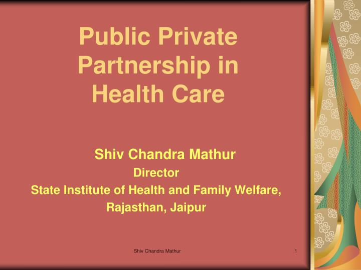 Public private partnership in health care l.jpg