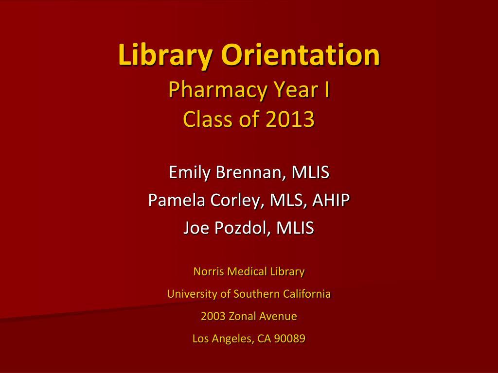 library orientation pharmacy year i class of 2013