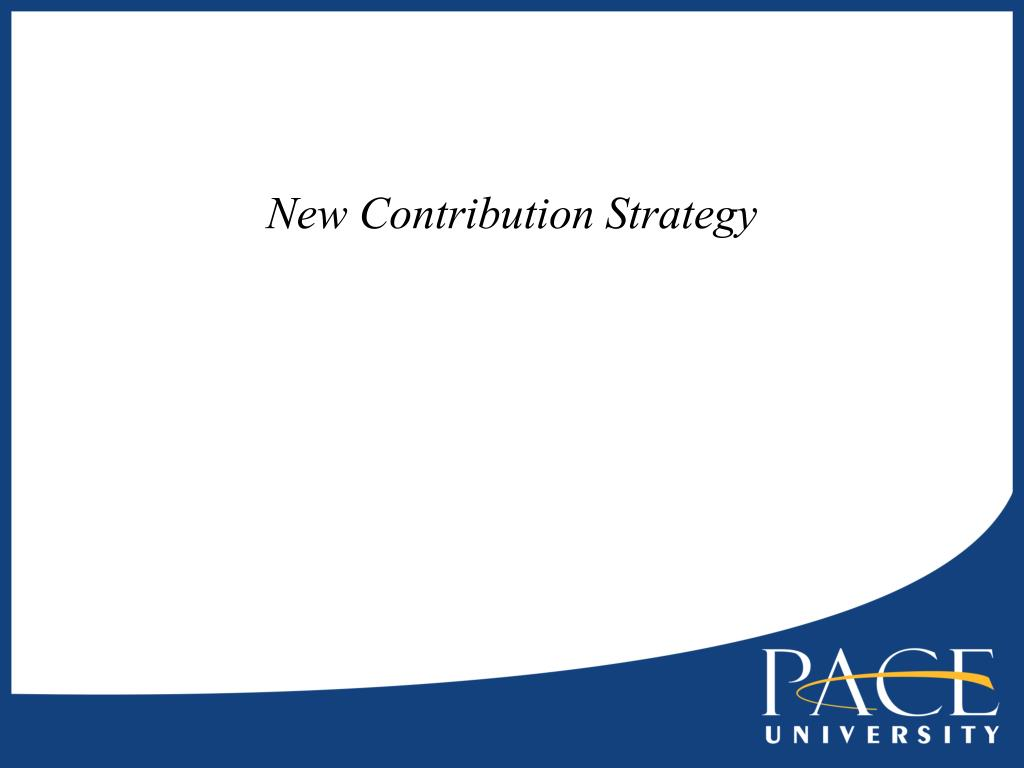 New Contribution Strategy