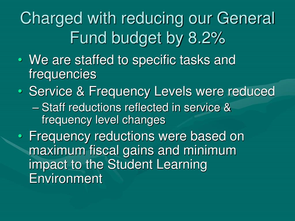 Charged with reducing our General Fund budget by 8.2%