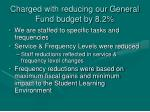 charged with reducing our general fund budget by 8 2