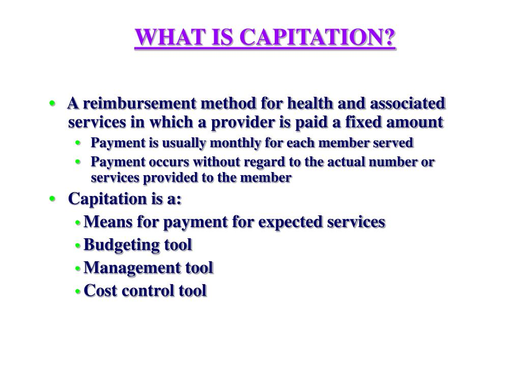 WHAT IS CAPITATION?