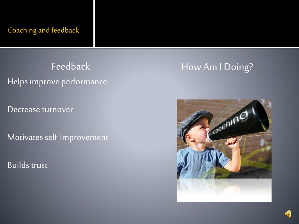 Coaching and feedback