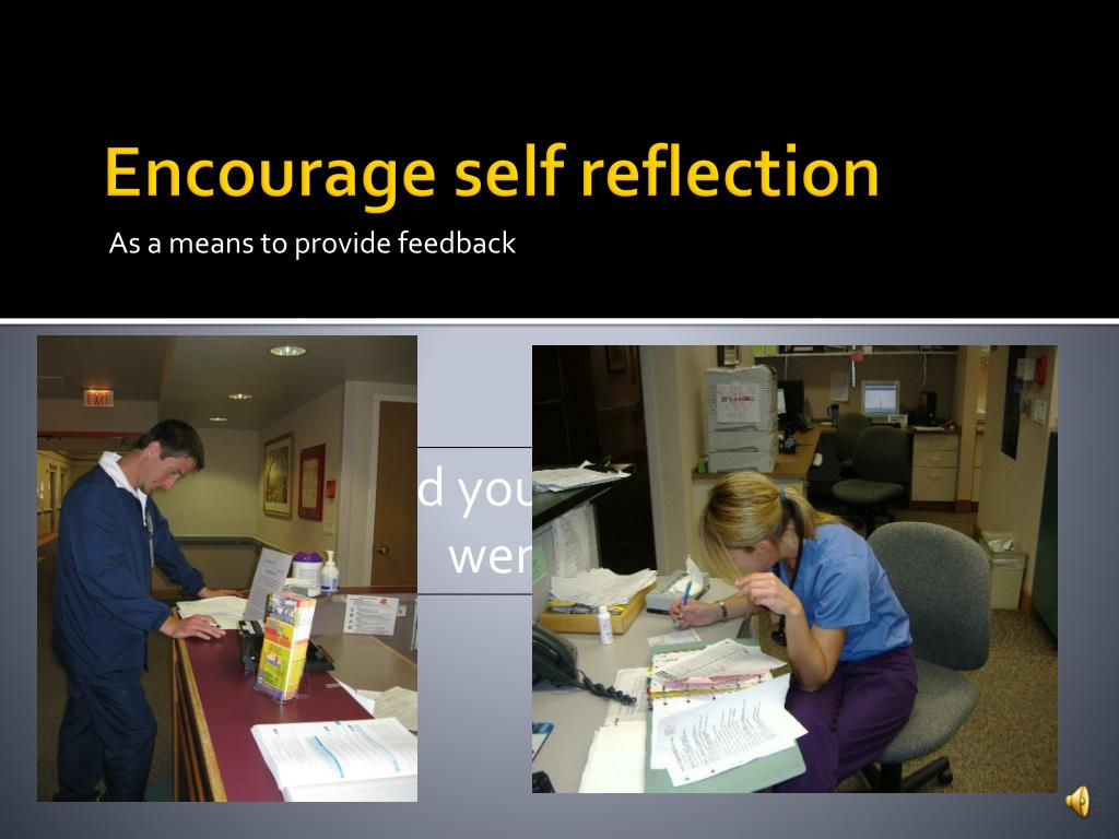 Encourage self reflection
