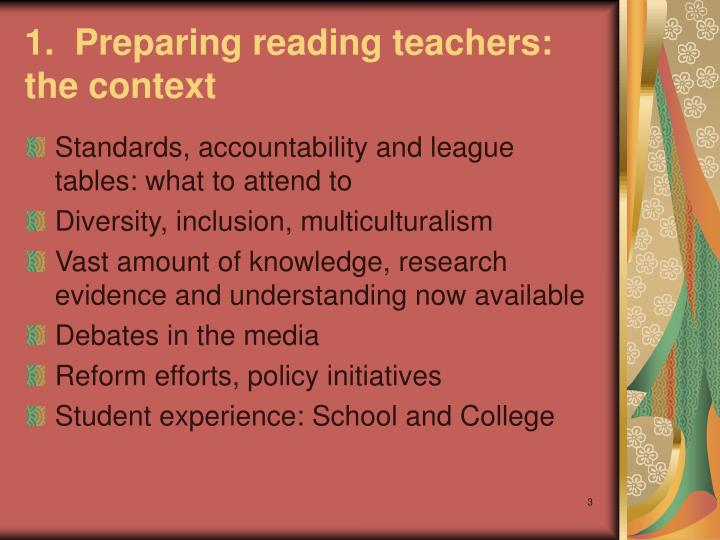 1 preparing reading teachers the context