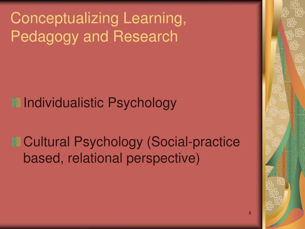 Conceptualizing Learning, Pedagogy and Research