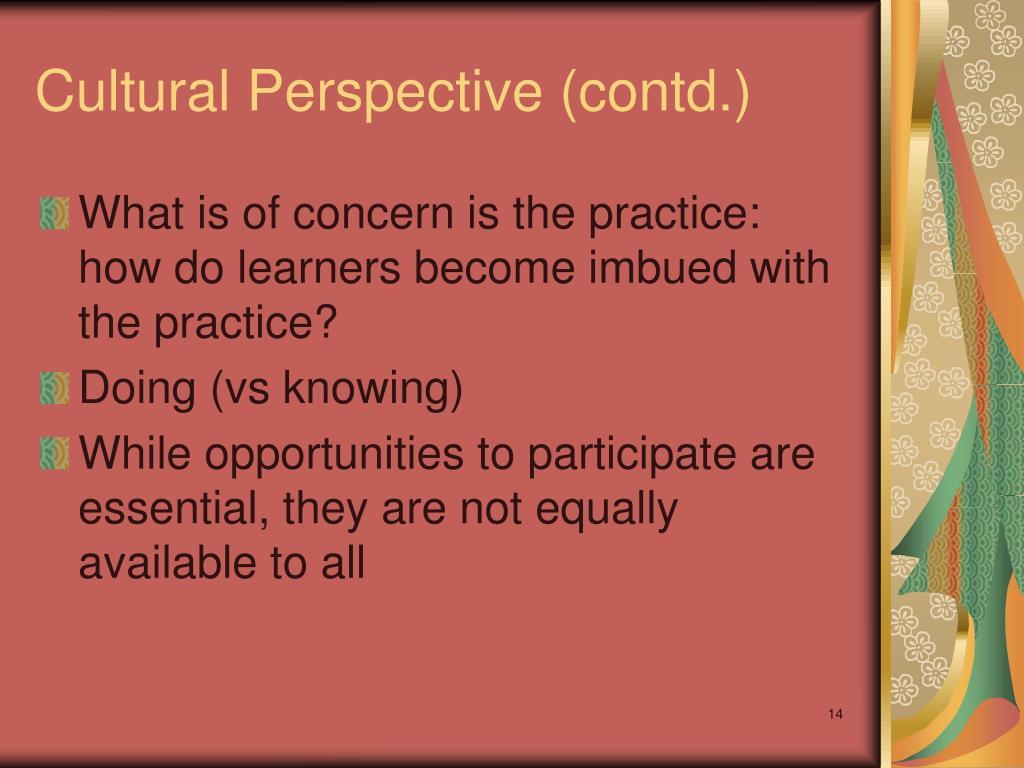 Cultural Perspective (contd.)