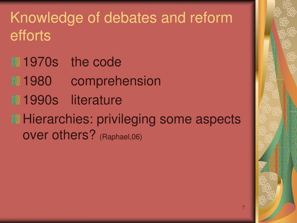 Knowledge of debates and reform efforts