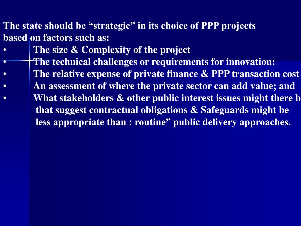 "The state should be ""strategic"" in its choice of PPP projects"