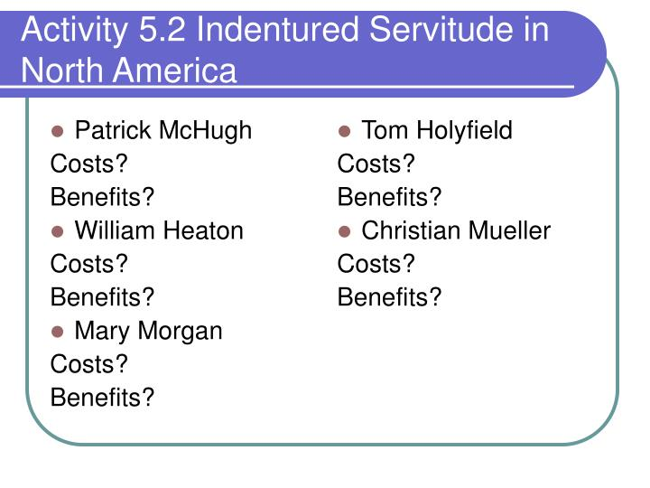 PPT - Indentured Servitude: Why Sell Yourself into Bondage ...