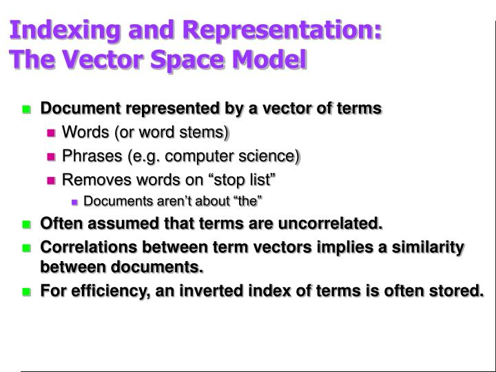 Indexing and representation the vector space model