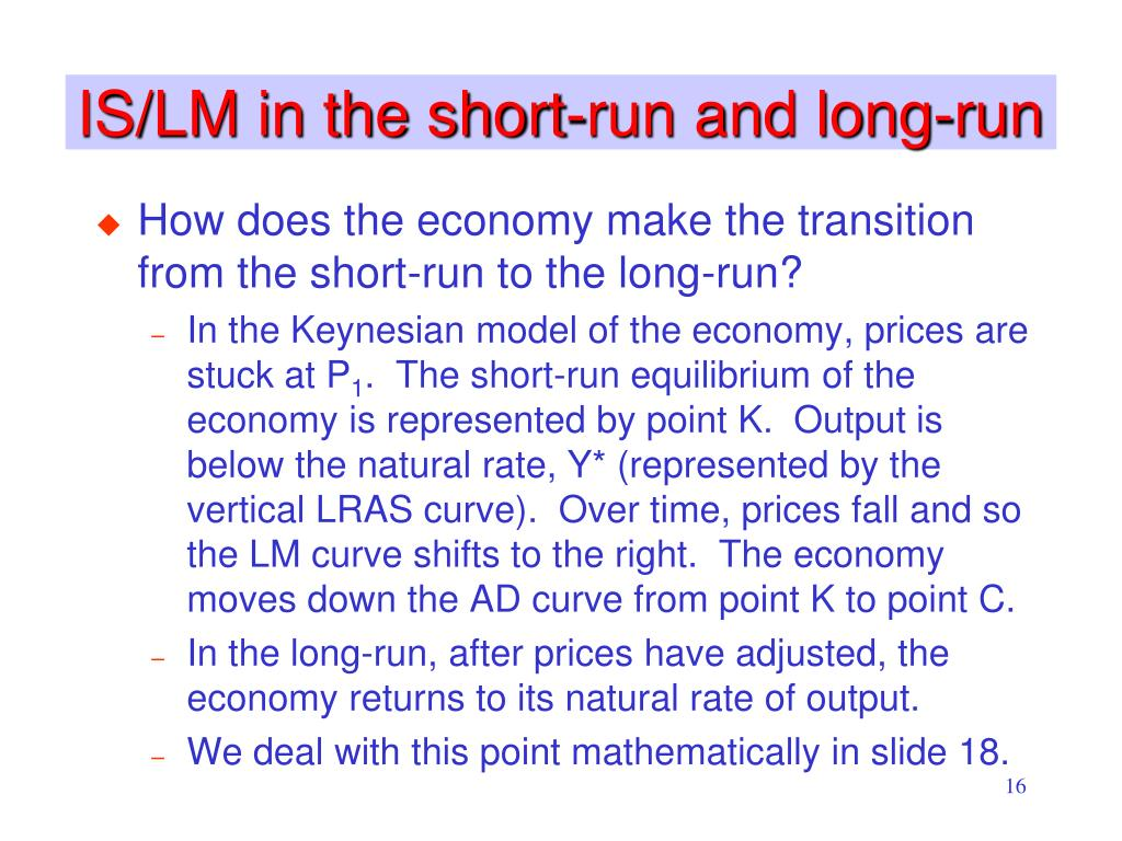 IS/LM in the short-run and long-run