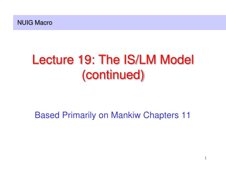 Lecture 19 the is lm model continued