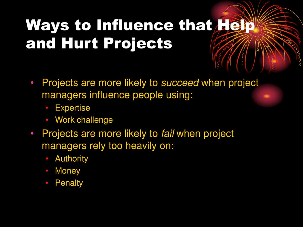 Ways to Influence that Help and Hurt Projects