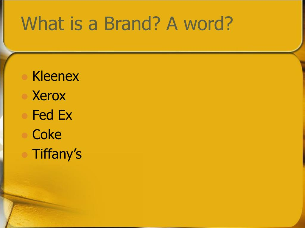 What is a Brand? A word?