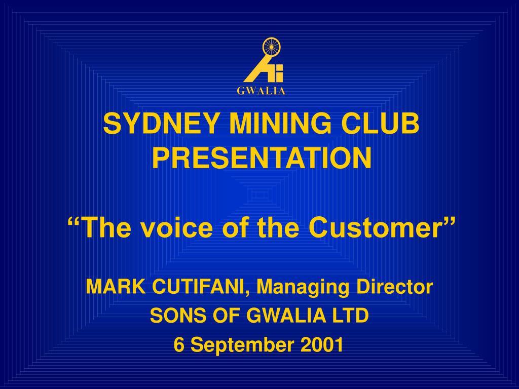 sydney mining club presentation the voice of the customer