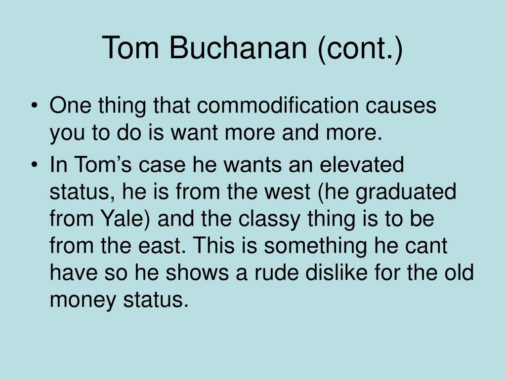 Tom Buchanan (cont.)