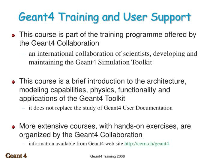 Geant4 Training and User Support
