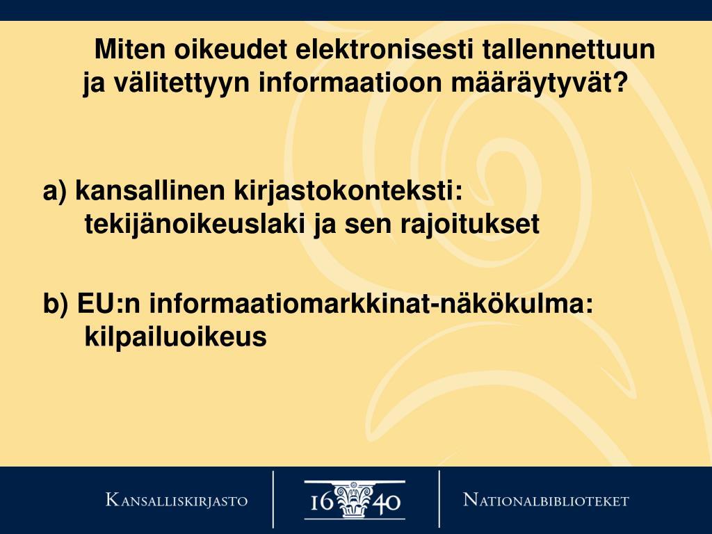Miten oikeudet elektronisesti tallennettuun ja välitettyyn informaatioon määräytyvät?