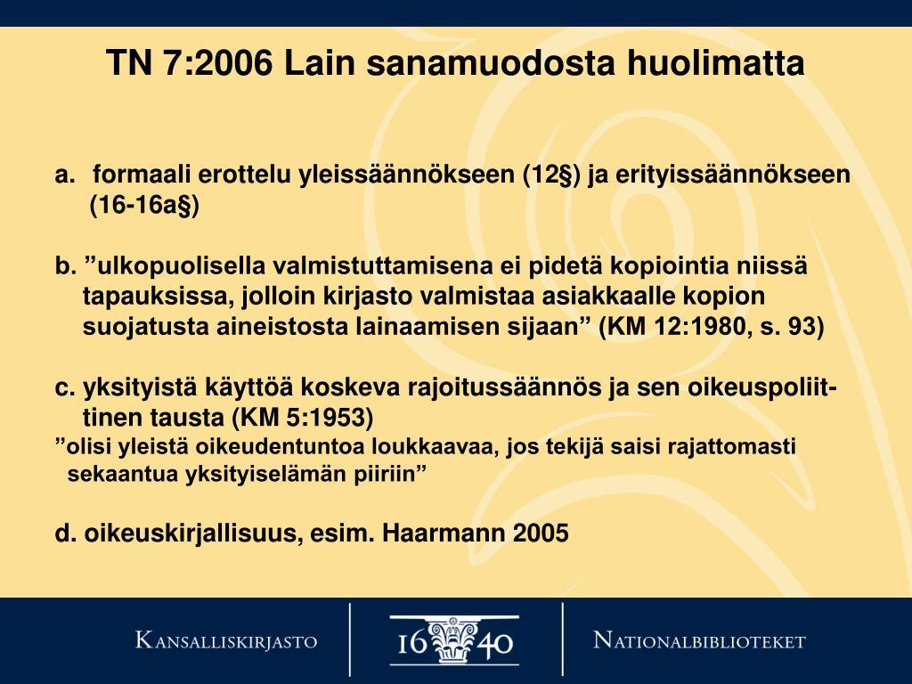 TN 7:2006 Lain sanamuodosta huolimatta