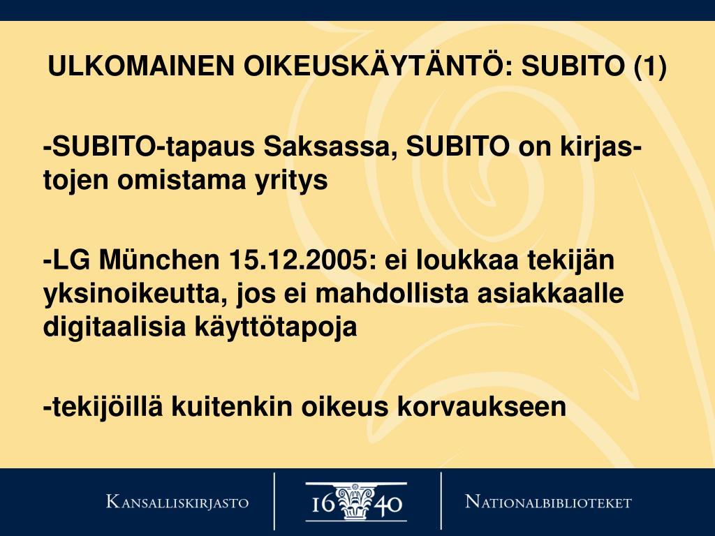 ULKOMAINEN OIKEUSKÄYTÄNTÖ: SUBITO (1)