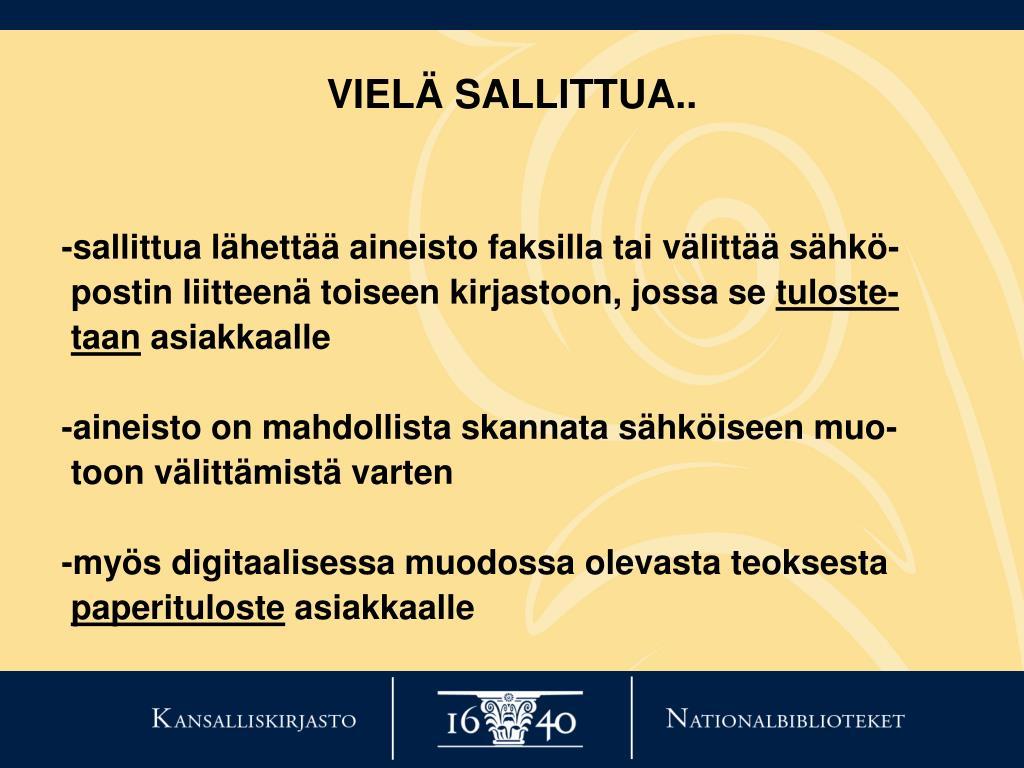 VIELÄ SALLITTUA..