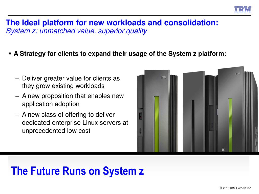 The Ideal platform for new workloads and consolidation: