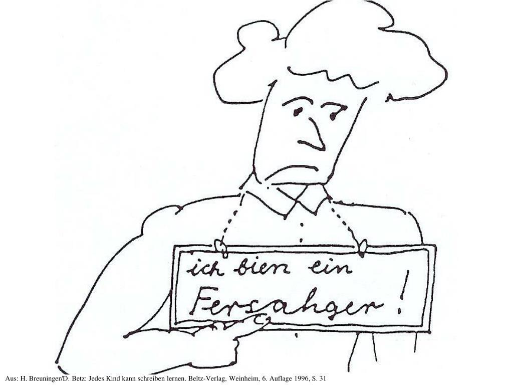 Aus: H. Breuninger/D. Betz: Jedes Kind kann schreiben lernen. Beltz-Verlag, Weinheim, 6. Auflage 1996, S. 31