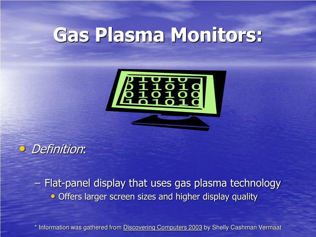Gas Plasma Monitors: