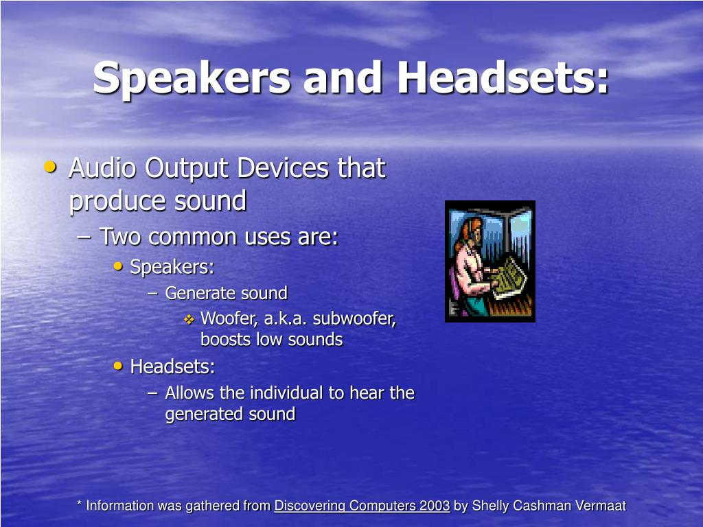 Speakers and Headsets: