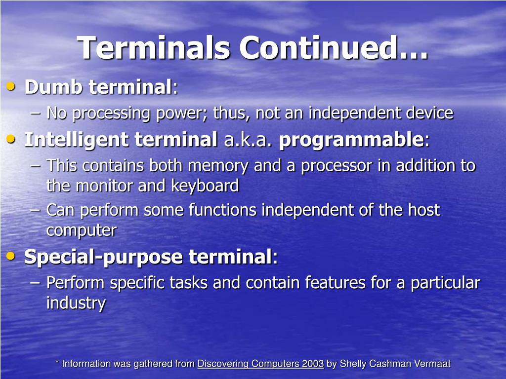 Terminals Continued…