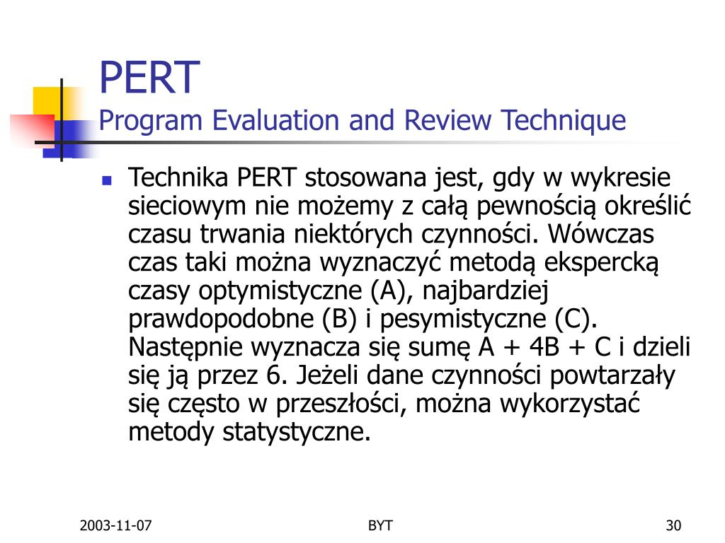 program evaluation and review technique Program evaluation and review technique (pert) program evaluation and review technique (pert) is a scheduling method originally designed to plan a manufacturing project by employing a network of interrelated activities, coordinating optimum cost and time criteria.