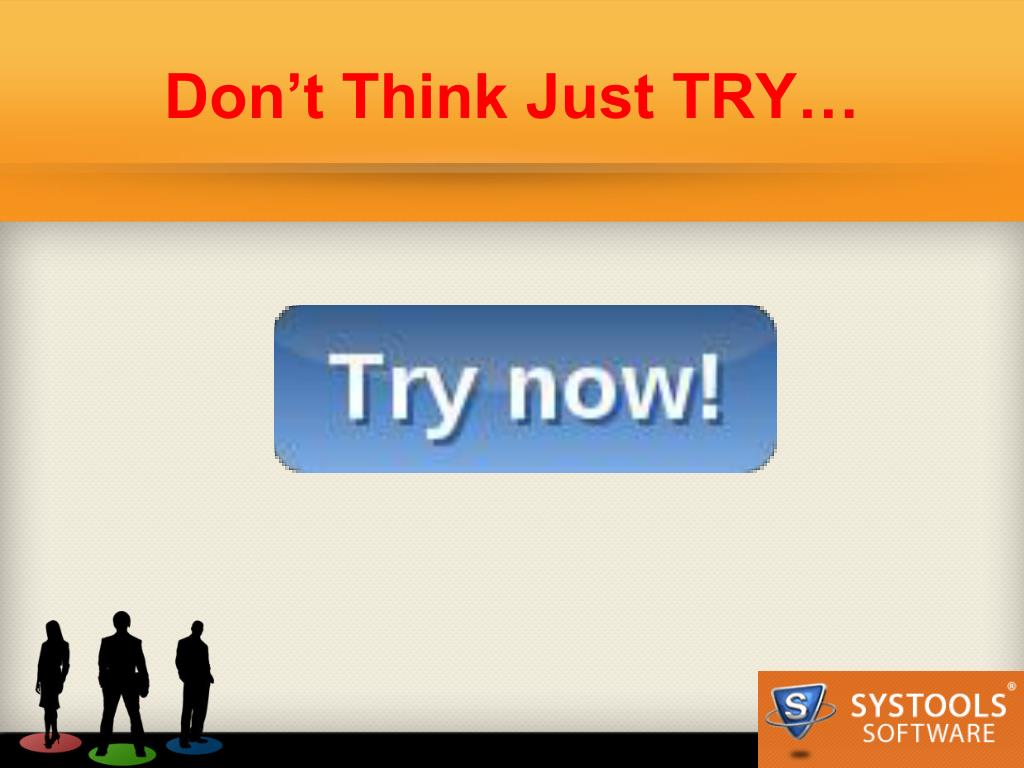 Don't Think Just TRY…