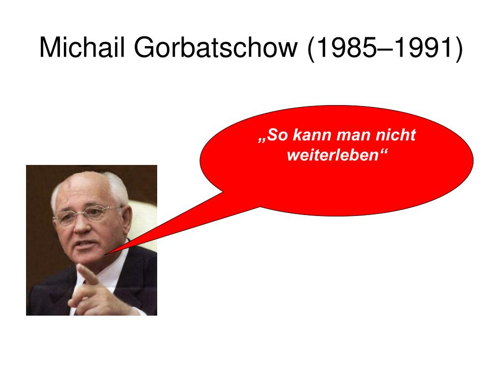 Michail Gorbatschow (1985–1991)
