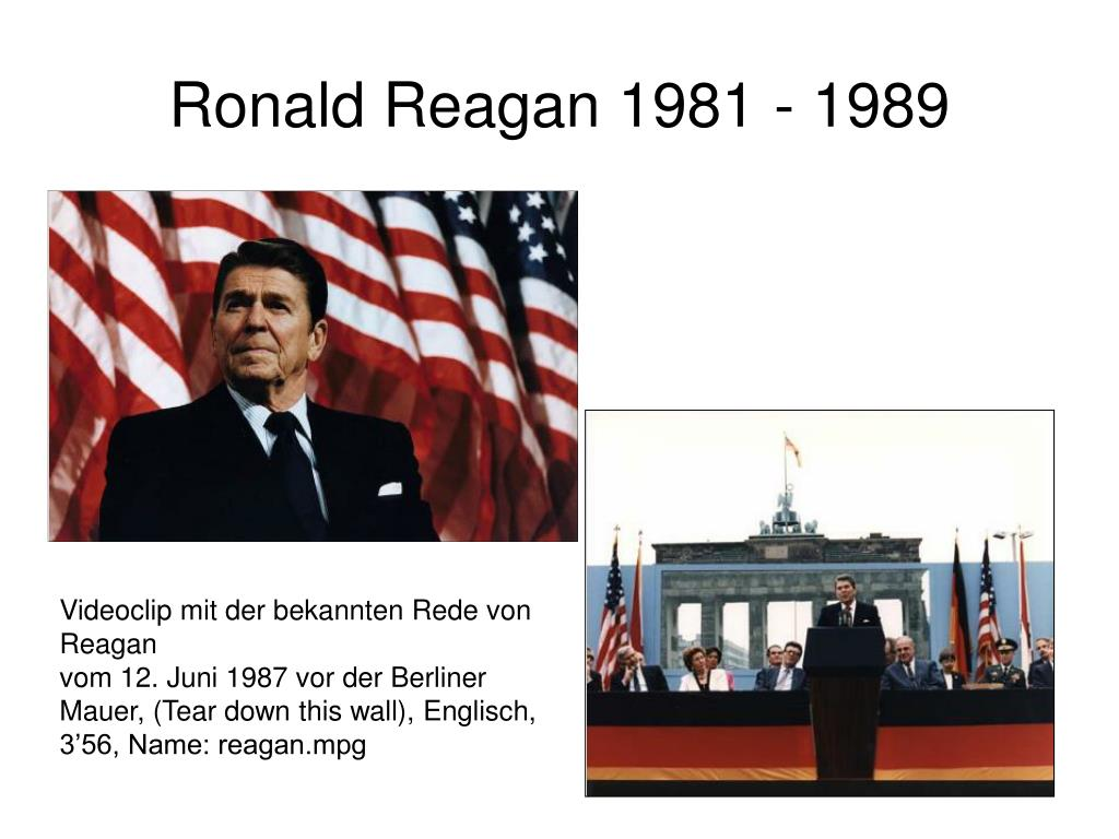 Ronald Reagan 1981 - 1989