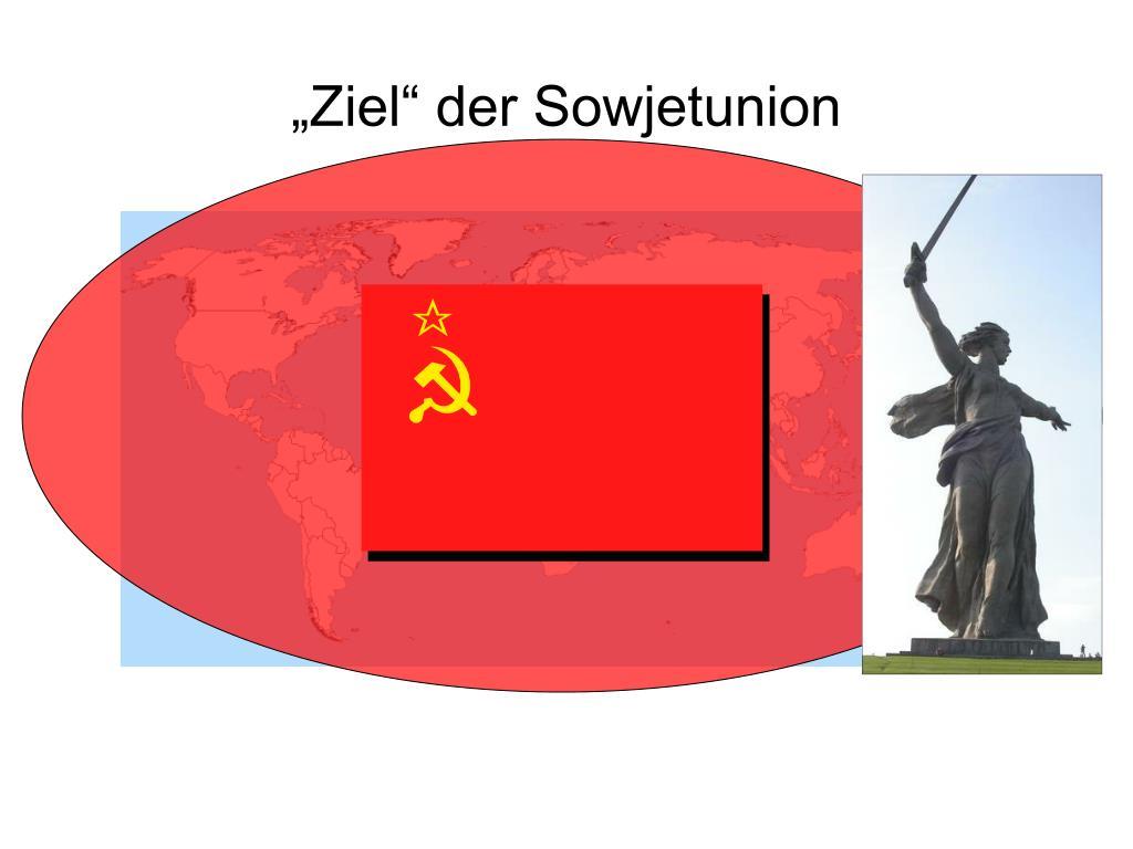 """""""Ziel"""" der Sowjetunion"""