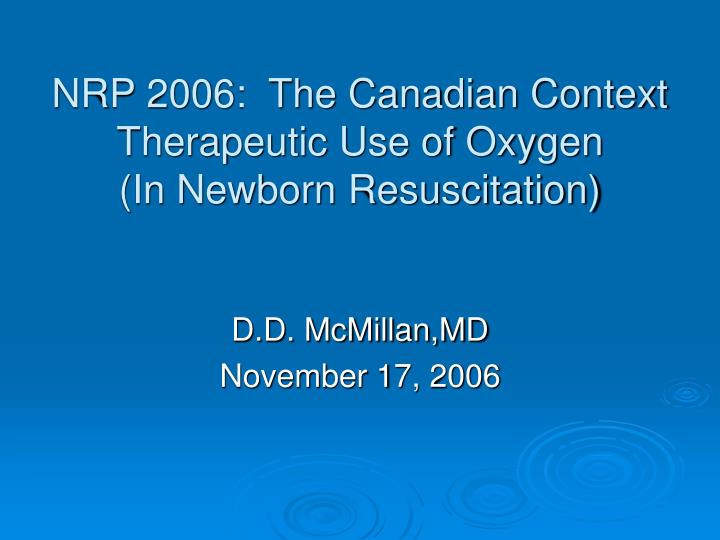 Nrp 2006 the canadian context therapeutic use of oxygen in newborn resuscitation