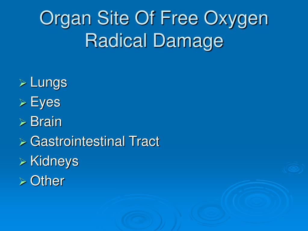 Organ Site Of Free Oxygen Radical Damage