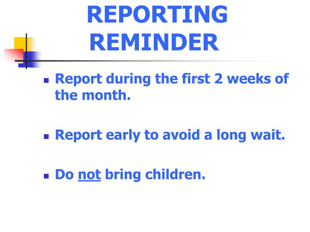REPORTING REMINDER