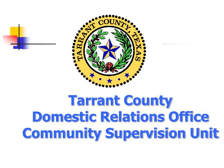 Tarrant county domestic relations office community supervision unit l.jpg