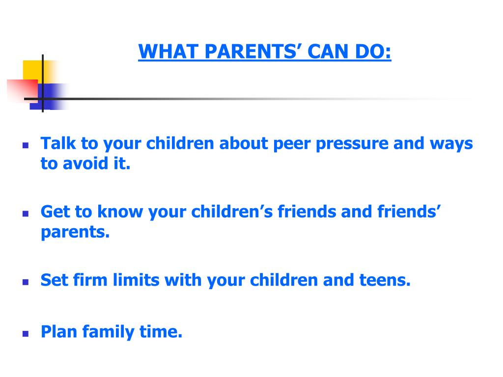 WHAT PARENTS' CAN DO: