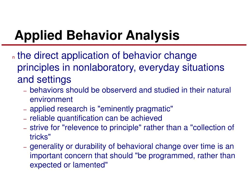 the direct application of behavior change principles in nonlaboratory, everyday situations and settings