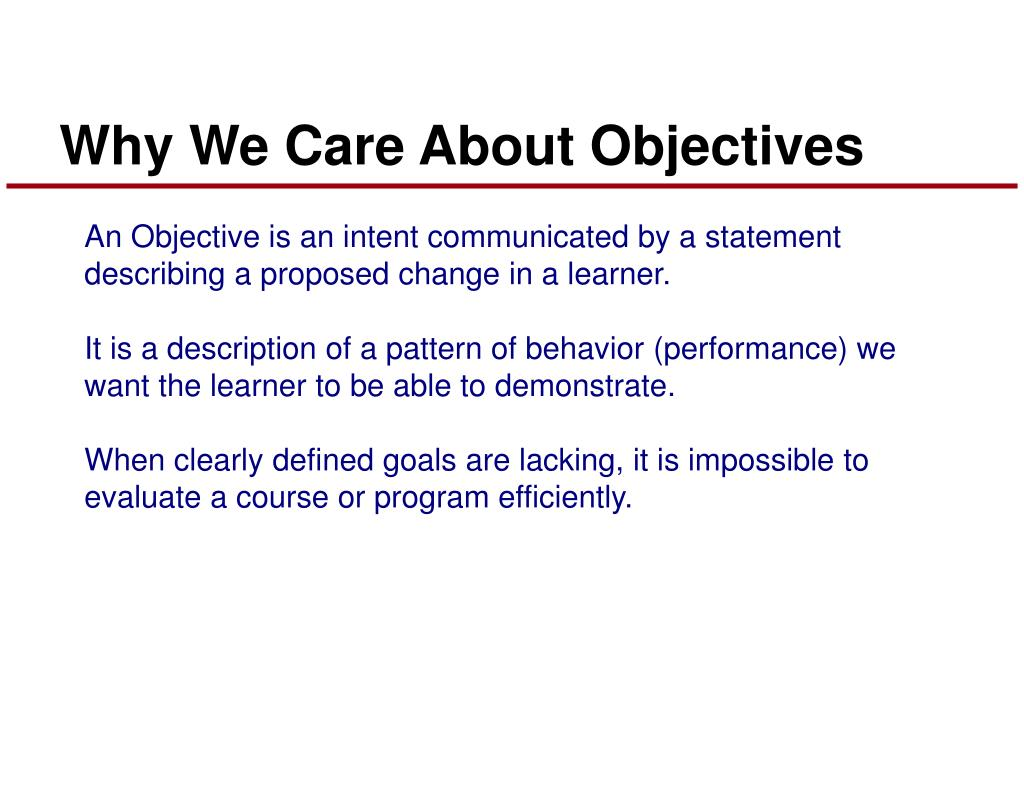 Why We Care About Objectives