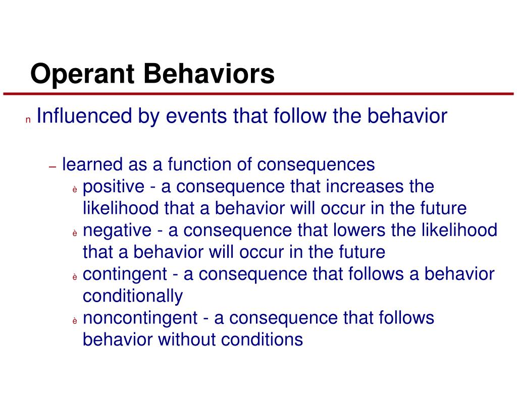 Influenced by events that follow the behavior