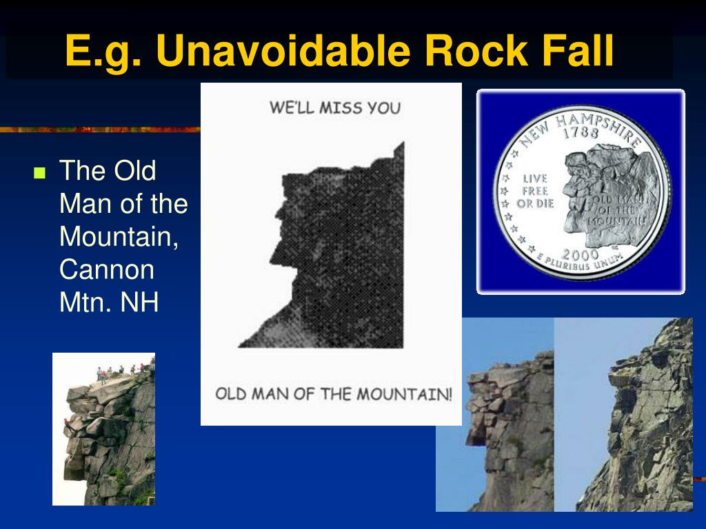 E.g. Unavoidable Rock Fall