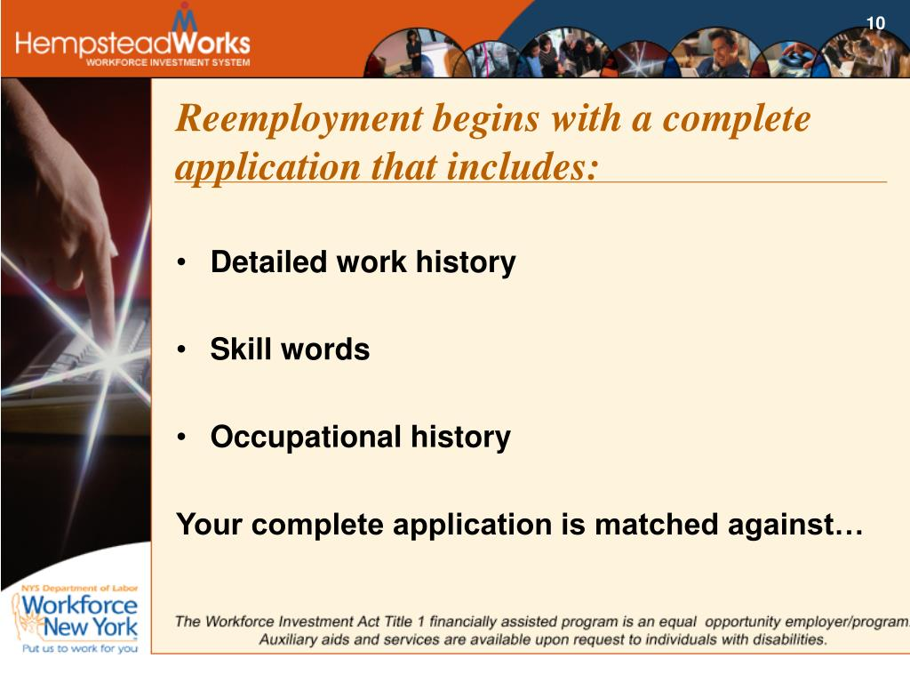 Reemployment begins with a complete application that includes: