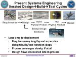present systems engineering iterated design build test cycles